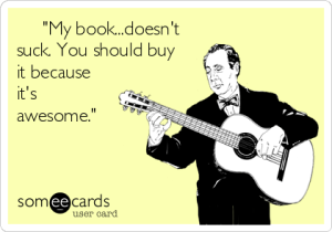 -my-bookdoesnt-suck-you-should-buy-it-because-its-awesome-37352